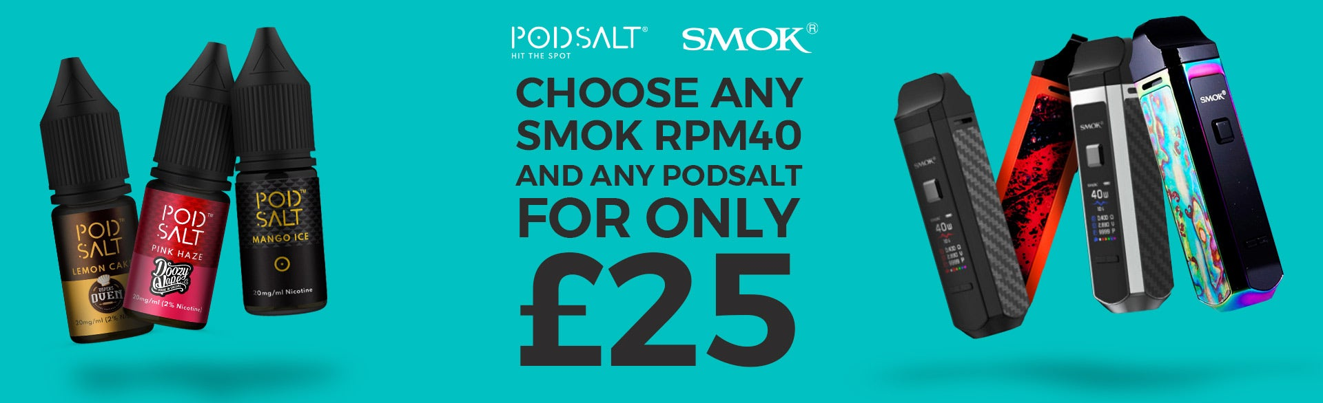 RPM40 with any Pod Salt £25